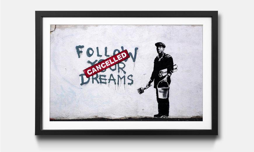 Das gerahmte Wandbild Follow Dreams